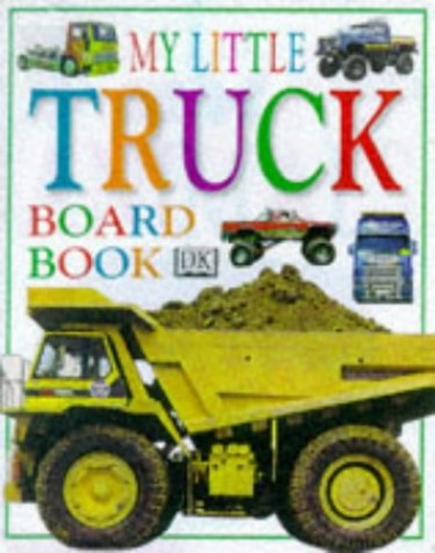 My First Truck Board Book By DK