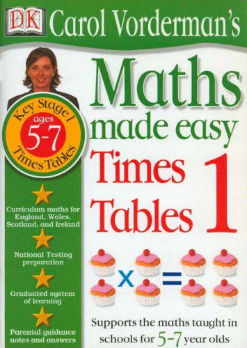Maths Made Easy:  Age 5-7 Times Tables By Carol Vorderman