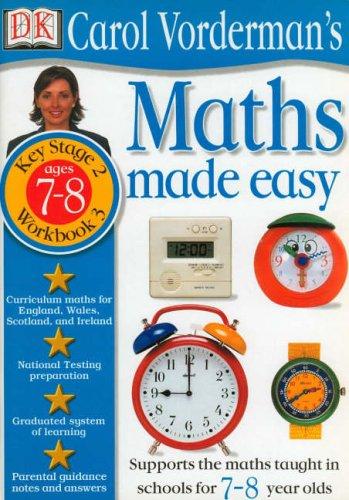 Maths Made Easy: Age 7-8 Bk.3 (Carol Vorderman's Science Made Easy) By Carol Vorderman