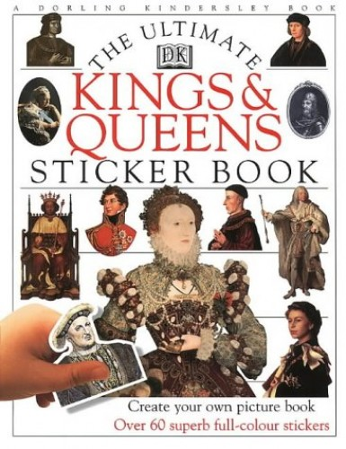 Kings & Queens Ultimate Sticker Book (Ultimate Stickers) By DK