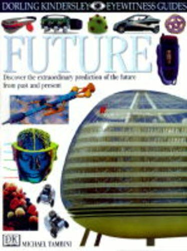 EYEWITNESS GUIDE:100 FUTURE 1st Edition - Cased By Michael Tambini