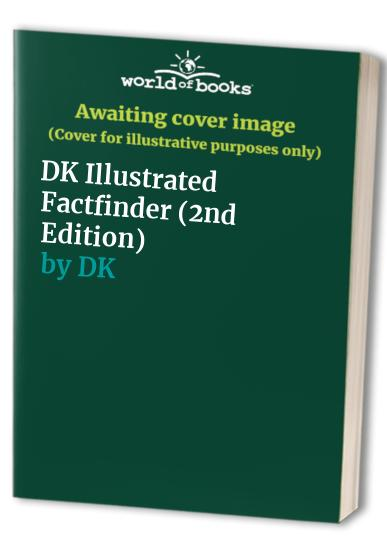 DK Illustrated Factfinder (2nd Edition) By DK