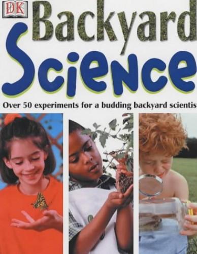 Backyard Science By Christopher Maynard