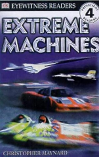 Extreme Machines By Christopher Maynard