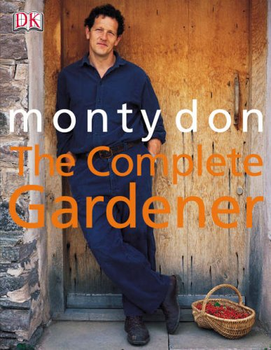 The Complete Gardener by Montagu Don