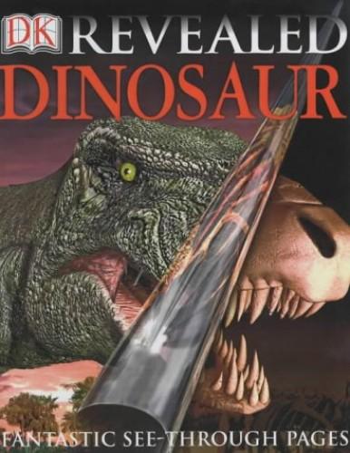 DK Revealed:  Dinosaur By Dougal Dixon
