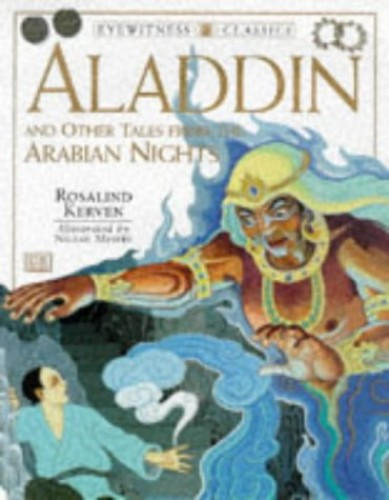 Eyewitness Classics:  Aladdin & Other Tales from the Arabian Nights By Rosalind Kerven