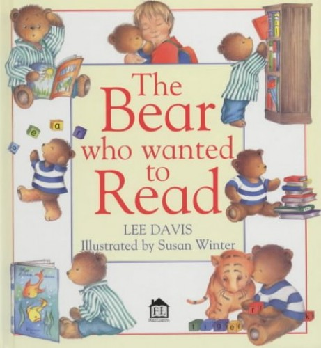 Bear Who Wanted to Read (the) By Lee Davis