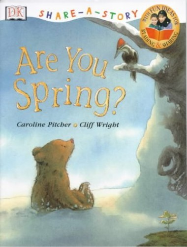 Share A Story:  Are You Spring? By Caroline Pitcher
