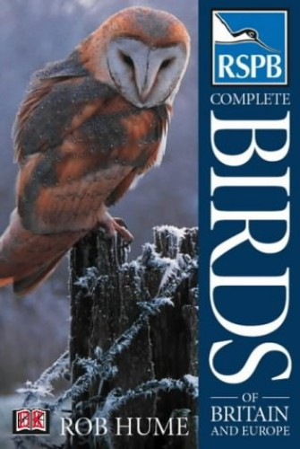 RSPB Complete Birds of Britain & Europe By Rob Hume