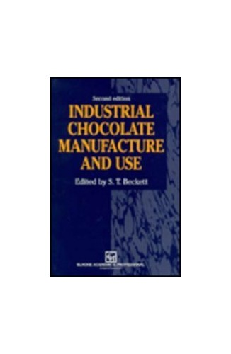 Industrial Chocolate Manufacture and Use By Edited by Stephen T. Beckett