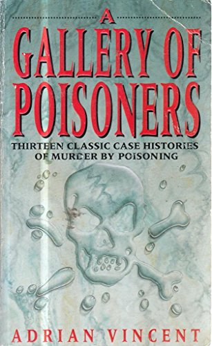 A Gallery of Poisoners By Adrian Vincent