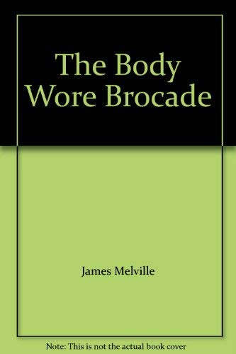The Body Wore Brocade By James Melville