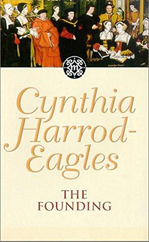 The Founding: The Morland Dynasty, Book 1 By Cynthia Harrod-Eagles