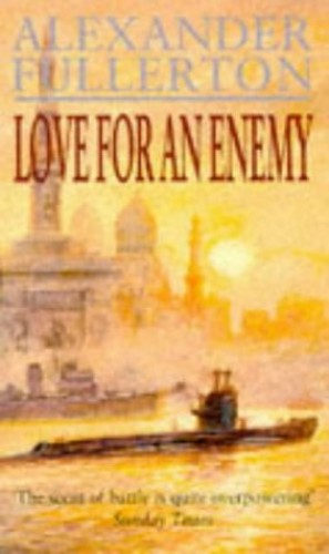 Love for an Enemy By Alexander Fullerton