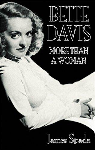 Bette Davies: More Than a Woman by James Spada