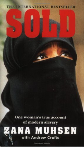 Sold: One Woman's True Account of Modern Slavery by Zana Muhsen