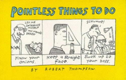 Pointless Things to Do By Dr. Robert Thompson