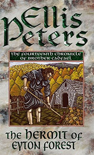 The Hermit Of Eyton Forest: 14 (Cadfael Chronicles) by Ellis Peters