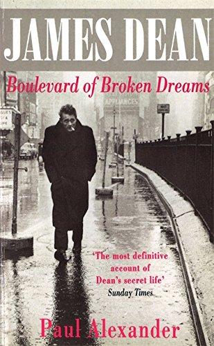 James Dean: Boulevard of Broken Dreams By Paul Alexander