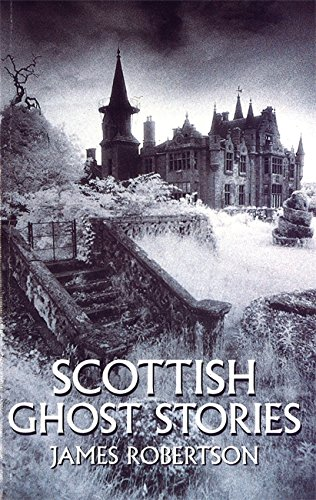 Scottish Ghost Stories by James Robertson