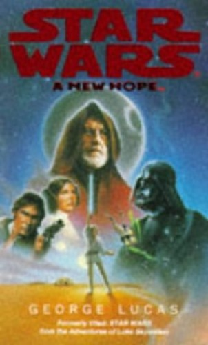 Star Wars: A New Hope - from the Adventures of Luke Skywalker By George Lucas