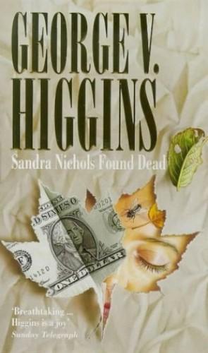 Sandra Nicholls Found Dead By George V. Higgins
