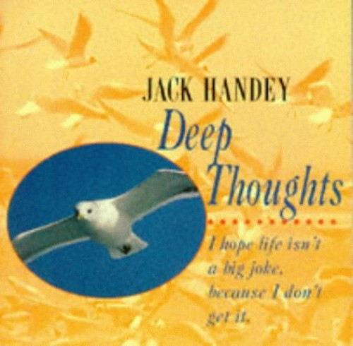 Deep Thoughts By Jack Handey