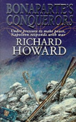 Bonaparte's Conquerors By Richard Howard