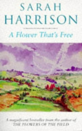 A Flower That's Free By Sarah Harrison