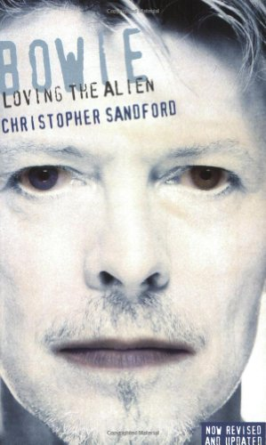 Bowie: Loving the Alien by Christopher Sandford