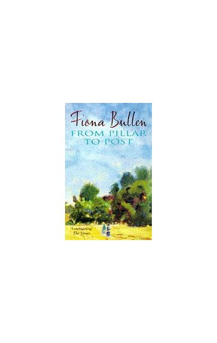 From Pillar to Post By Fiona Bullen