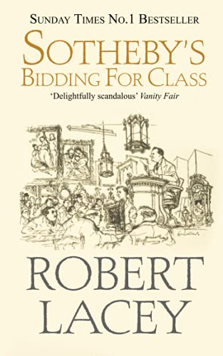 Sotheby's: Bidding for Class By Robert Lacey