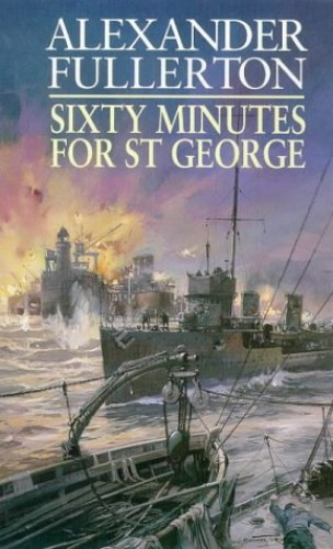 Sixty Minutes for St.George By Alexander Fullerton