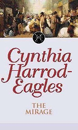 The Mirage: The Morland Dynasty, Book 22 By Cynthia Harrod-Eagles