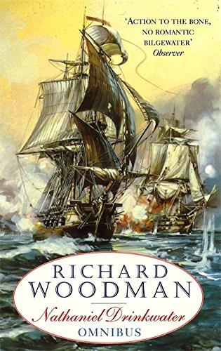 "The First Nathaniel Drinkwater Omnibus: An Eye of the Fleet, A King's Cutter, A Brig of War: ""Eye of the Fleet"", ""King's Cutter"", ""Brig of War"" by Richard Woodman"