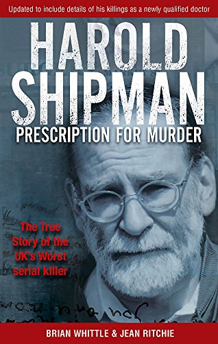 Harold Shipman - Prescription For Murder By Brian Whittle