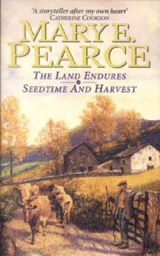 The Land Endures/Seedtime And Harvest: Land Endures AND Seedtime and Harvest v. 3 (Mary E. Pearce omnibus) By Mary E. Pearce