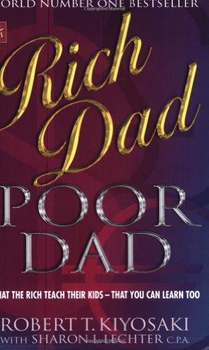 Rich Dad, Poor Dad By Robert T. Kiyosaki