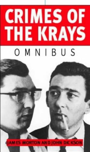 Crimes Of The Krays Omnibus By John Dickson