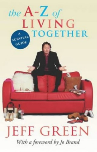 The A-Z Of Living Together By Jeff Green