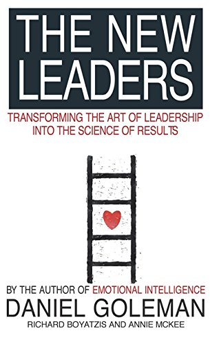 The New Leaders: Transforming the Art of Leadership by Daniel Goleman