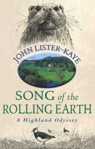 Song of the Rolling Earth By John Lister-Kaye