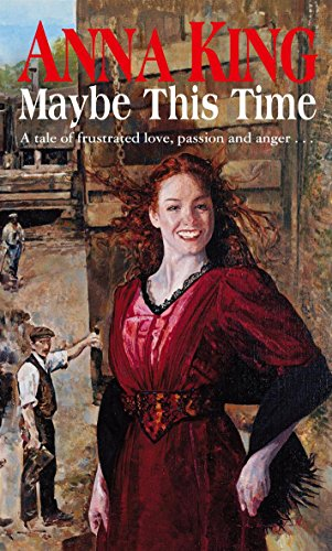 Maybe This Time By Anna King