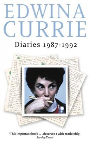 Diaries 1987-1992 By Edwina Currie