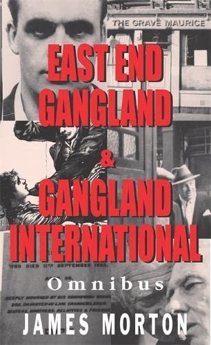 East End Gangland/Gangland International By James Morton