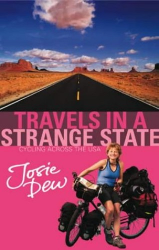 Travels In A Strange State: Cycling Across the USA By Josie Dew