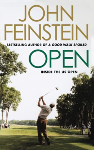 Open: Inside the US Open Golf Tournament By John Feinstein