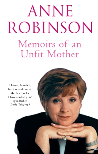 Memoirs of an Unfit Mother By Anne Robinson