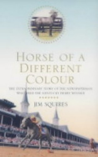 Horse Of A Different Colour By James D. Squires